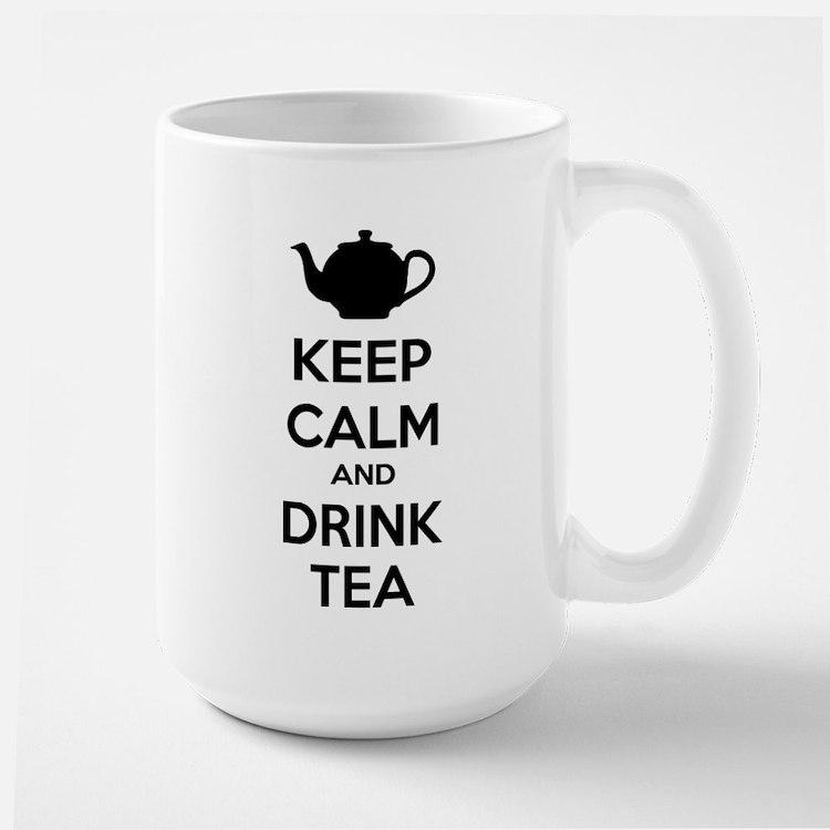 Keep calm and drink tea Large Mug