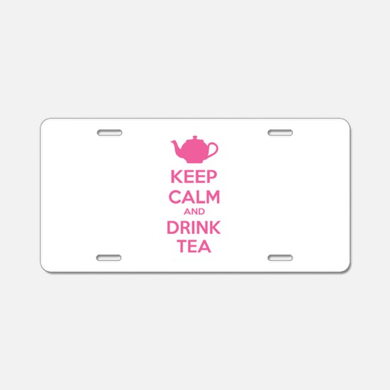 Keep calm and drink tea Aluminum License Plate