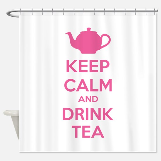 Keep calm and drink tea Shower Curtain