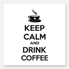 "Keep calm and drink coffee Square Car Magnet 3"" x"