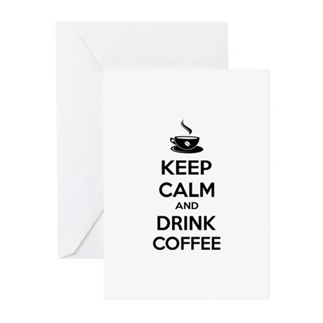 Keep calm and drink coffee Greeting Cards (Pk of 1