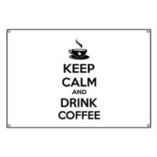 Keep calm and drink coffee Banner