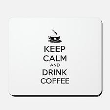 Keep calm and drink coffee Mousepad