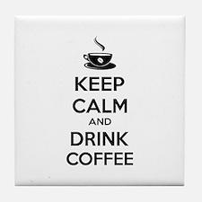 Keep calm and drink coffee Tile Coaster