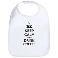 Keep calm and drink coffee Bib