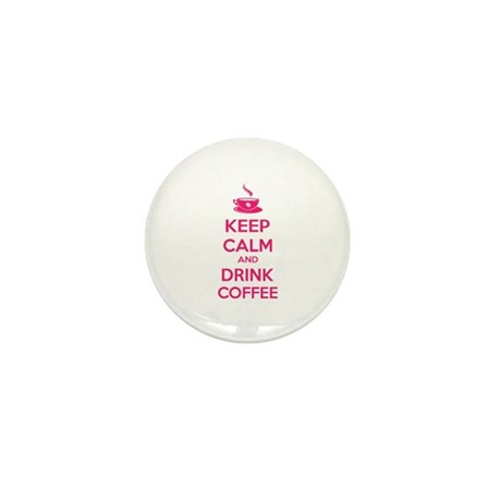 Keep calm and drink coffee Mini Button (100 pack)
