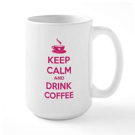 Keep calm and drink coffee Large Mug
