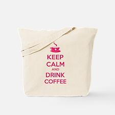 Keep calm and drink coffee Tote Bag