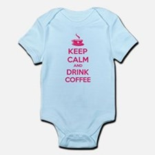 Keep calm and drink coffee Infant Bodysuit