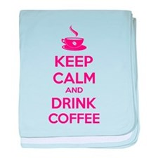 Keep calm and drink coffee baby blanket