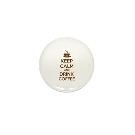 Keep calm and drink coffee Mini Button (10 pack)