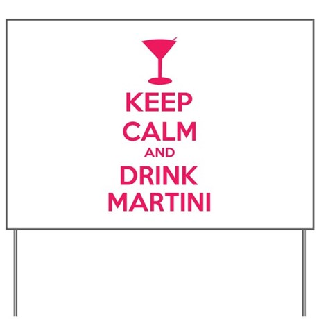 Keep calm and drink martini Yard Sign