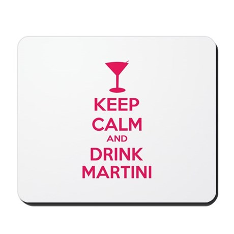 Keep calm and drink martini Mousepad