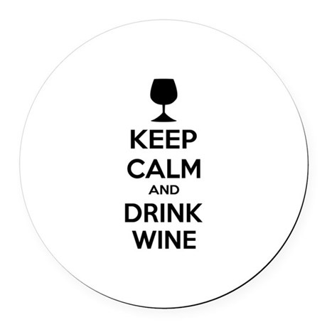 Keep calm and drink wine Round Car Magnet