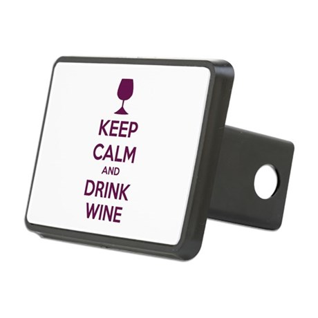 Keep calm and drink wine Rectangular Hitch Cover