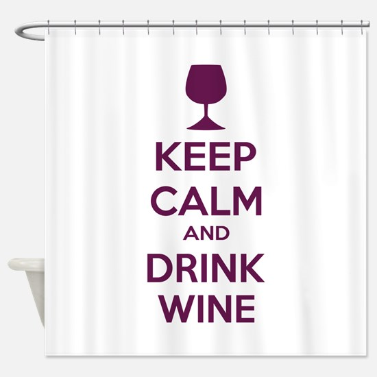 Keep calm and drink wine Shower Curtain