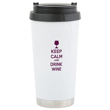 Keep calm and drink wine Stainless Steel Travel Mu