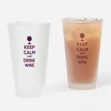 Keep calm and drink wine Drinking Glass