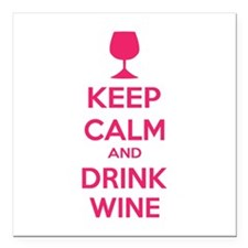 "Keep calm and drink wine Square Car Magnet 3"" x 3"""