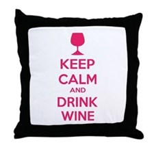Keep calm and drink wine Throw Pillow