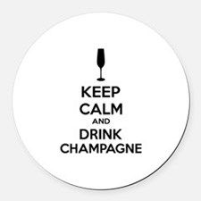Keep calm and drink champagne Round Car Magnet