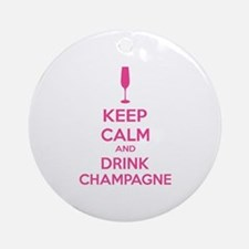 Keep calm and drink champagne Ornament (Round)