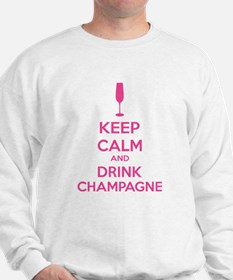 Keep calm and drink champagne Sweatshirt