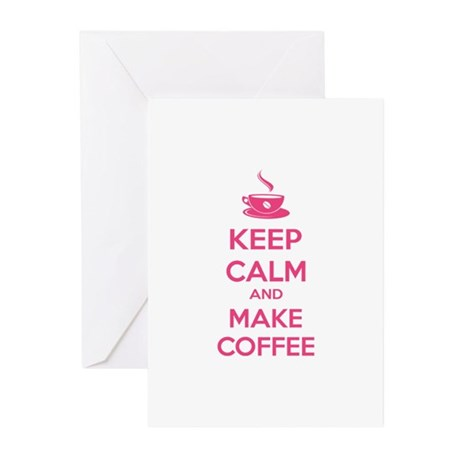 Keep calm and make coffee Greeting Cards (Pk of 20