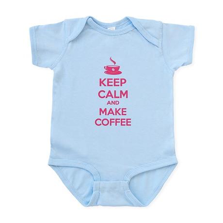Keep calm and make coffee Infant Bodysuit
