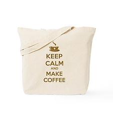 Keep calm and make coffee Tote Bag