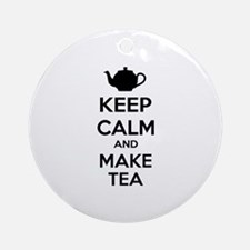 Keep calm and make tea Ornament (Round)