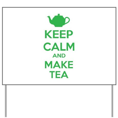 Keep calm and make tea Yard Sign