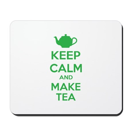 Keep calm and make tea Mousepad