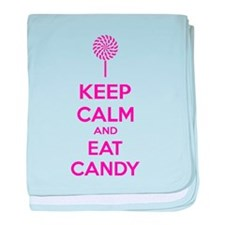 Keep calm and eat candy baby blanket