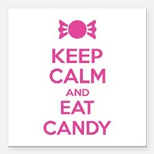 """Keep calm and eat candy Square Car Magnet 3"""" x 3"""""""