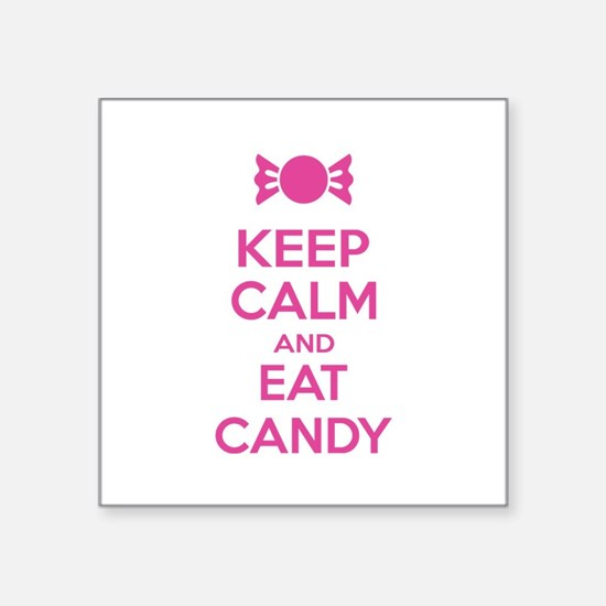 "Keep calm and eat candy Square Sticker 3"" x 3"""