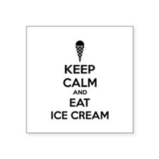"Keep calm and eat ice cream Square Sticker 3"" x 3"""