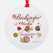 Baking Makes Life Sweeter Ornament (Round)