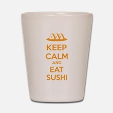 Keep calm and eat sushi Shot Glass