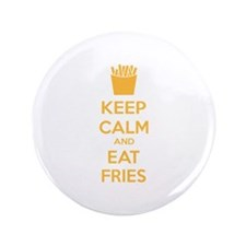 "Keep calm and eat fries 3.5"" Button"