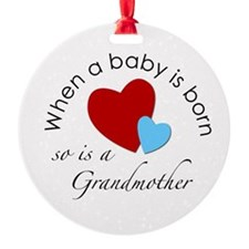 """When a baby is born, so is a.."" Ornament (Round)"