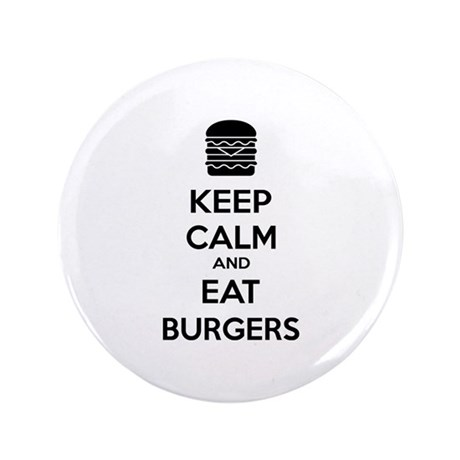 "Keep calm and eat burgers 3.5"" Button"