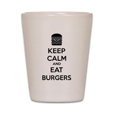 Keep calm and eat burgers Shot Glass