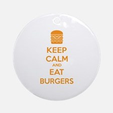 Keep calm and eat burgers Ornament (Round)
