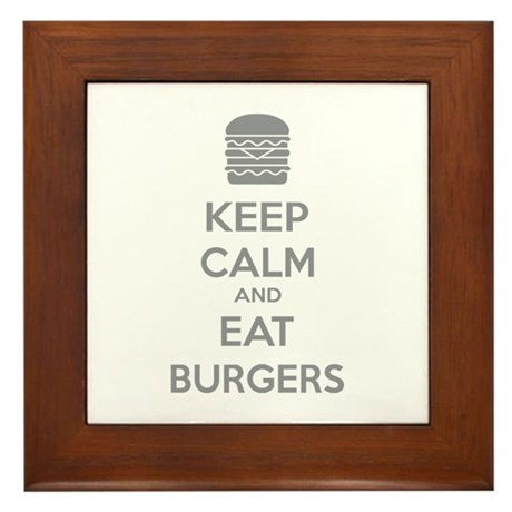 Keep calm and eat burgers Framed Tile