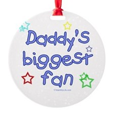Daddy's Biggest Fan Ornament (Round)