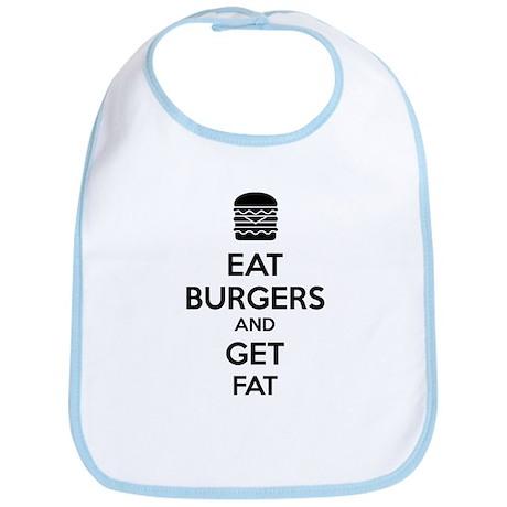 Eat burgers and get fat Bib
