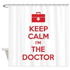 Keep calm I'm the doctor Shower Curtain