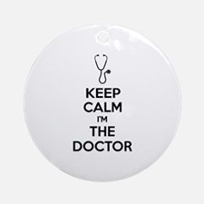 Keep calm I'm the doctor Ornament (Round)