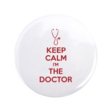 "Keep calm I'm the doctor 3.5"" Button"